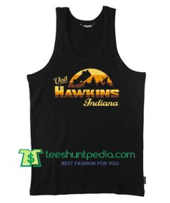 Visit Hawkins Indiana Tank Top gift shirt unisex custom clothing Size S-3XL