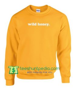 Wild Honey Sweatshirt Maker Cheap