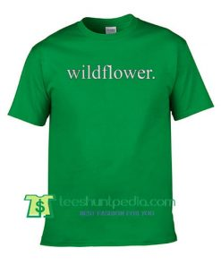 Wildflower T Shirt gift tees adult unisex custom clothing Size S-3XL