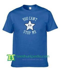 You Can't Stop Me Star T Shirt gift tees adult unisex custom clothing Size S-3XL