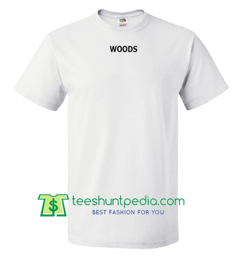 Woods T Shirt gift tees adult unisex custom clothing Size S-3XL