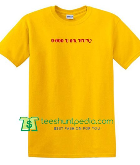 0 800 U Ok Hun T Shirt gift tees adult unisex custom clothing Size S-3XL