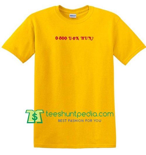 0 800 U Ok Hun T Shirt gift tees adult unisex custom clothing Size S-3XL