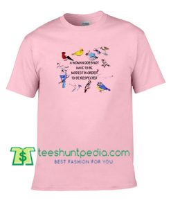 A Women Does Not T Shirt gift tees adult unisex custom clothing Size S-3XL