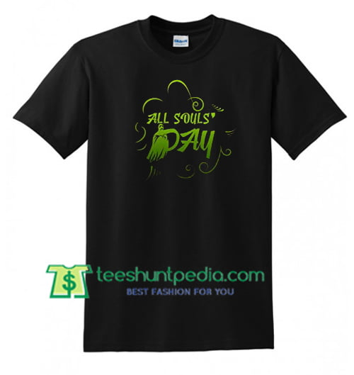 All Souls Shirt Happy All Souls Day T Shirt gift tees adult unisex custom clothing Size S-3XL