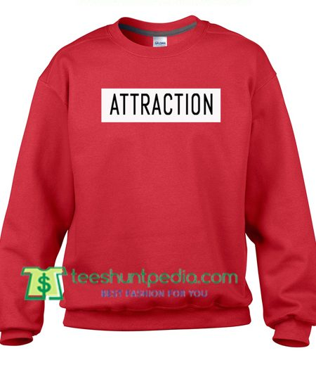 Attraction Sweatshirt Maker Cheap