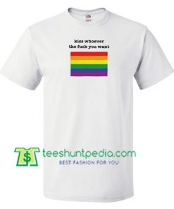 Kiss Whoever The Fuck You Want Rainbow T Shirt gift tees adult unisex custom clothing Size S-3XL