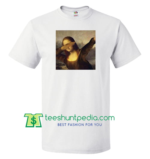 Mona Lisa Dabbing T Shirt gift tees adult unisex custom clothing Size S-3XL