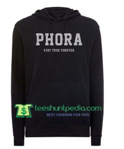 Phora Stay True Forever Hoodie Maker Cheap