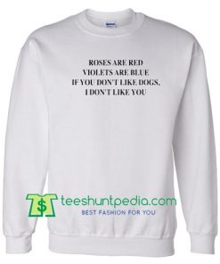 Roses Are Red Violets Are Blue Sweatshirt Maker Cheap