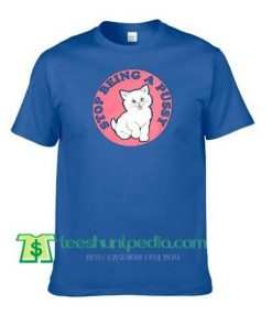 Stop Being a Pussy T Shirt gift tees adult unisex custom clothing Size S-3XL