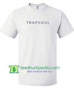 Trapsoul T Shirt gift tees adult unisex custom clothing Size S-3XL