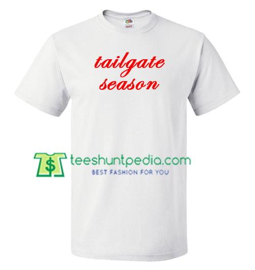 Tailgate Season T Shirt gift tees adult unisex custom clothing Size S-3XL