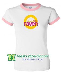 That's So Raven Ringer T Shirt gift tees adult unisex custom clothing Size S-3XL