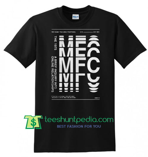 2ba9801bf The 1975 Mfc A Brief Inquiry Into Online Relationships Shirt gift tees  adult unisex custom clothing ...