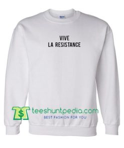 Vive La Resistance Sweatshirt Maker Cheap