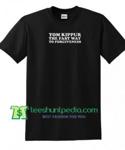Yom Kippur The Fast Way to Forgivness T Shirt gift tees adult unisex custom clothing Size S-3XL