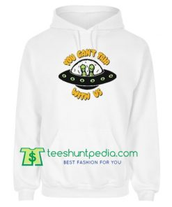 You Can't Trip With Us Hoodie Maker Cheap