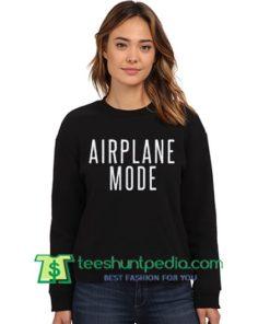Airplane Mode Sweatshirt Maker Cheap
