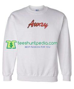 Away Sweatshirt Maker Cheap