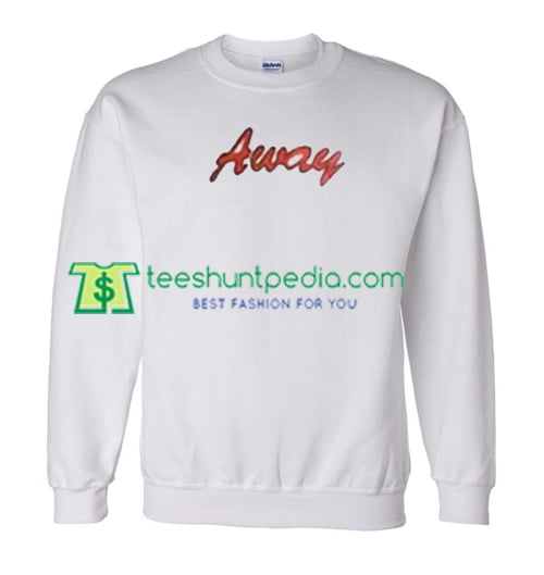 Away Sweatshirt Maker Cheap