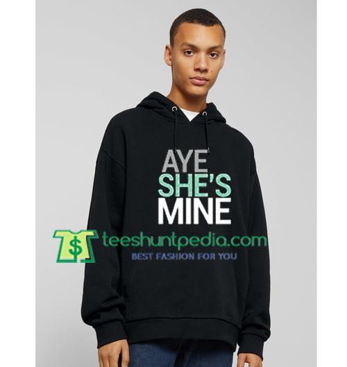 Aye She's Mine Couple Hoodie Maker Cheap