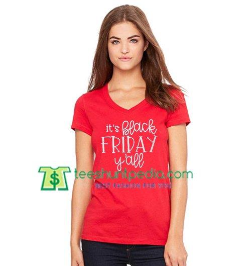 Black Friday T Shirt, It's Black Friday Y'all, Black Friday Shirt, Funny Shirt gift tees adult unisex custom clothing Size S-3XL