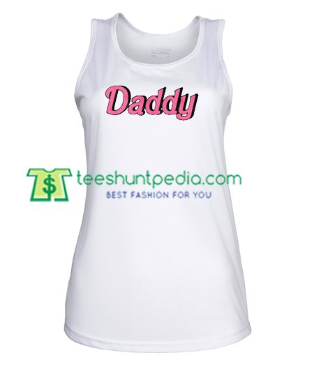 Daddy Tank top gift shirt unisex custom clothing Size S-3XL