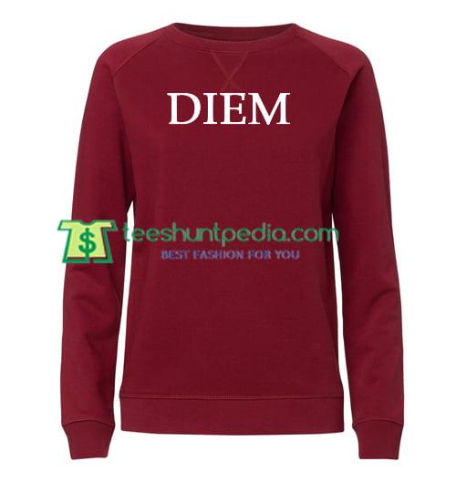 Diem Font Sweatshirt Maker Cheap