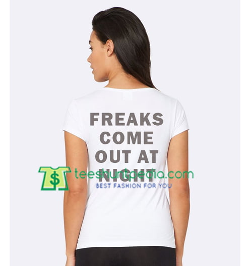 Freaks Come Out At Night Back T Shirt gift tees adult unisex custom clothing Size S-3XL