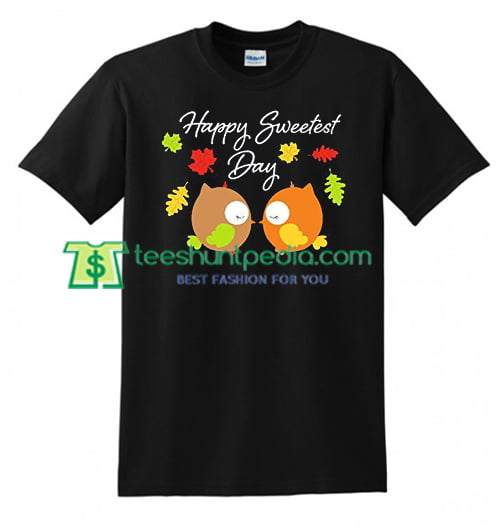 Happy Sweetest Day Shirt Cute Owl Couple T Shirt gift tees adult unisex custom clothing Size S-3XL