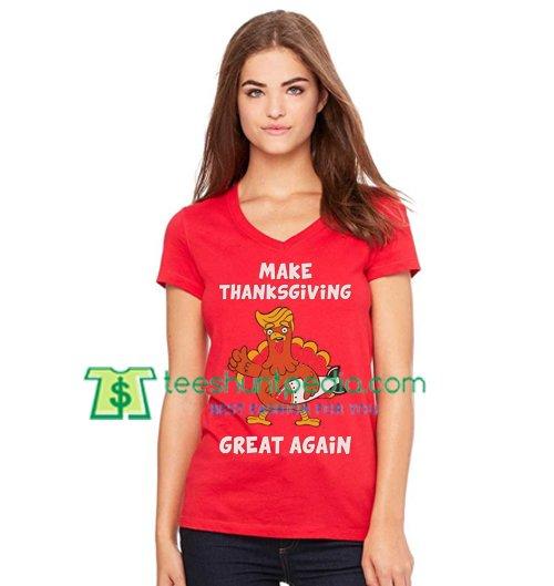 Make Thanksgiving Great Again Donald Trump Turkey T Shirt gift tees adult unisex custom clothing Size S-3XL