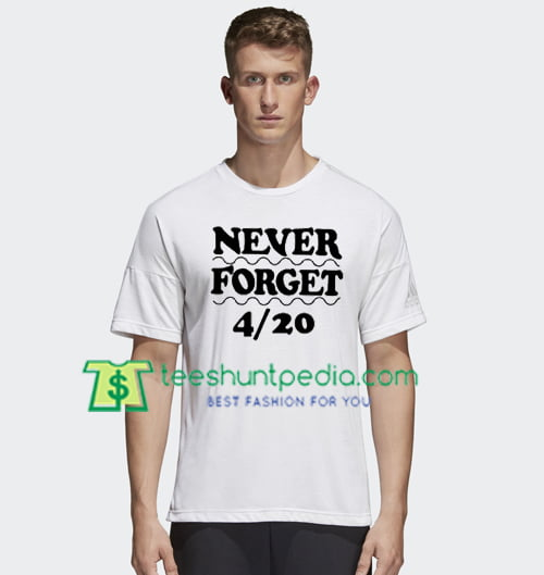 Never Forget 420 T Shirt gift tees adult unisex custom clothing Size S-3XL