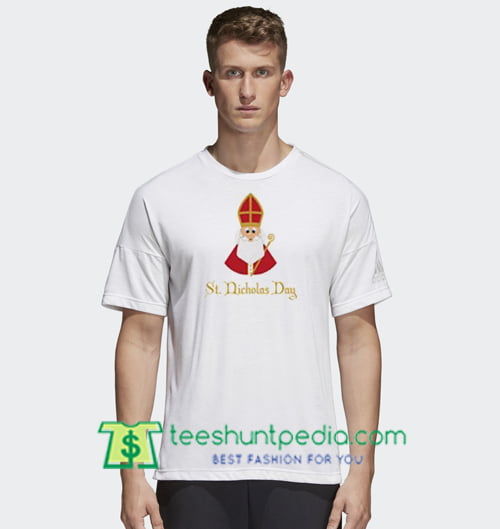 St Nicholas Day T Shirt Funny Christmas Shirt gift tees adult unisex custom clothing Size S-3XL