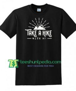 Take A Hake Mountain With Me T Shirt gift tees adult unisex custom clothing Size S-3XL