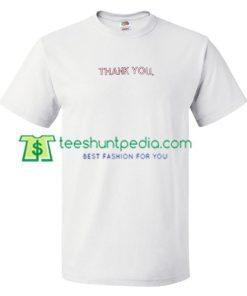 Thank You T Shirt gift tees adult unisex custom clothing Size S-3XL