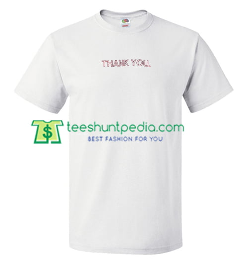 Thank You T Shirt gift tees adult unisex custom clothing Size S-3XL
