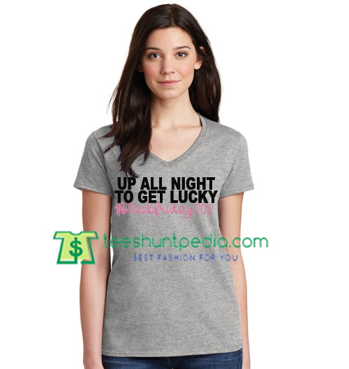 Up All Night To Get Lucky Shirt, Black Friday Shopping Shirt, Black Friday Shirt gift tees adult unisex custom clothing Size S-3XL