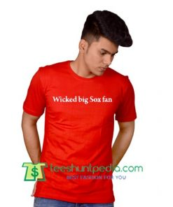 Wicked Big Red Sox Fan T Shirt gift tees adult unisex custom clothing Size S-3XL
