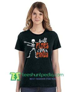 Will floss for Candy Shirt Floss Dance Shirt Halloween Shirt Boo Shirt gift tees adult unisex custom clothing Size S-3XL