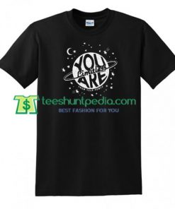 You Limitless Are T Shirt gift tees adult unisex custom clothing Size S-3XL