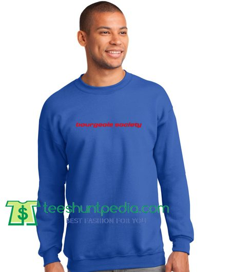 Bourgeois Society Sweatshirt Maker Cheap