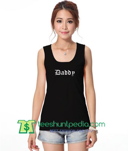 Daddy TankTop gift shirt unisex custom clothing Size S-3XL