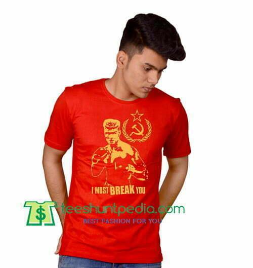Ivan Drago I Must Break You Dolph Lundgren ROCKY Balboa Shirt gift tees  adult unisex custom clothing Size S-3XL