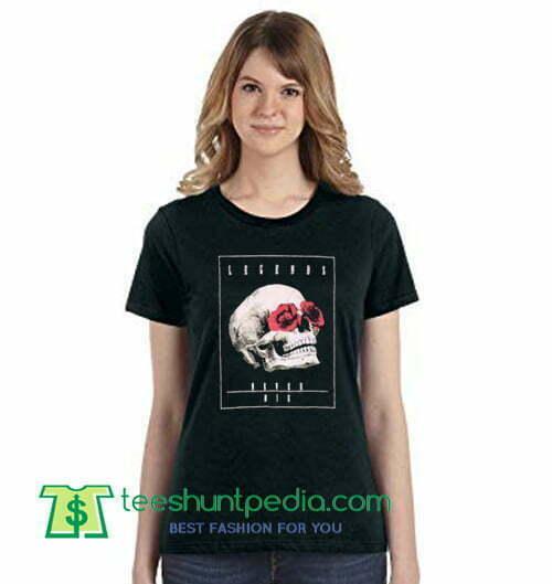 55bf5d85f7e4 Legends Never Die Skull T Shirt gift tees adult unisex custom clothing Size  S-3XL