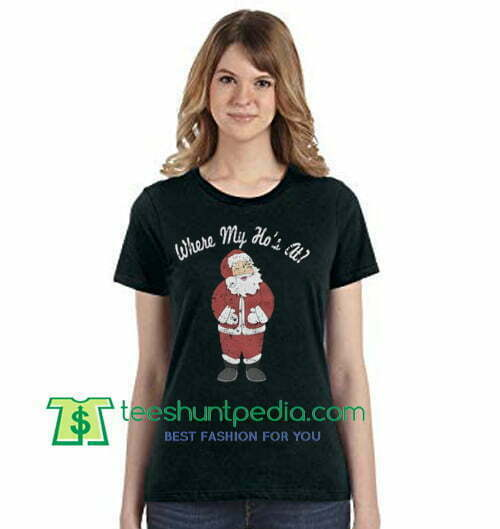 Santa Claus Where My Hos' Christmas Shirt gift tees adult unisex custom clothing Size S-3XL