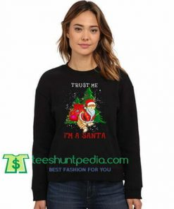 Trust Me I'm A Santa Cat Lovers Sweatshirt Maker Cheap