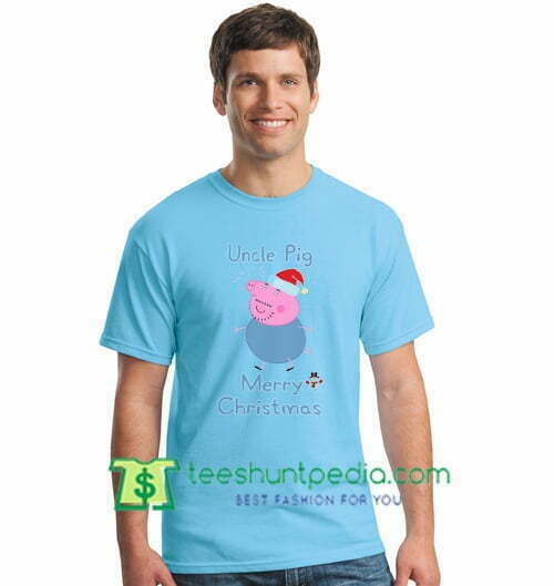 Uncle Pig Merry Christmas T Shirt Peppa Pig Christmas Shirt gift tees adult unisex custom clothing Size S-3XL