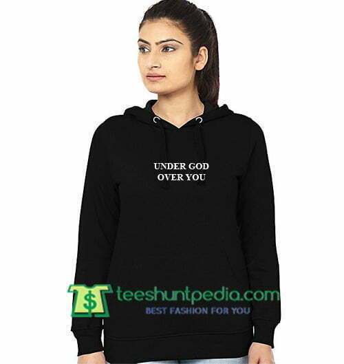 Under God Over You Hoodie Maker Cheap