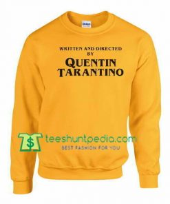Written and directed by Quentin Tarantino Sweatshirt Maker Cheap